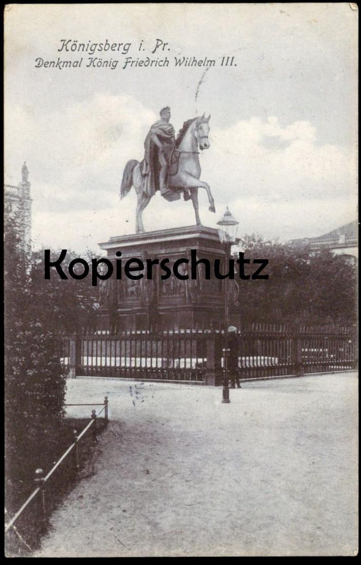 ALTE POSTKARTE KÖNIGSBERG I. PR. DENKMAL KÖNIG FRIEDRICH WILHELM III. Ostpreussen Kaliningrad postcard cpa AK
