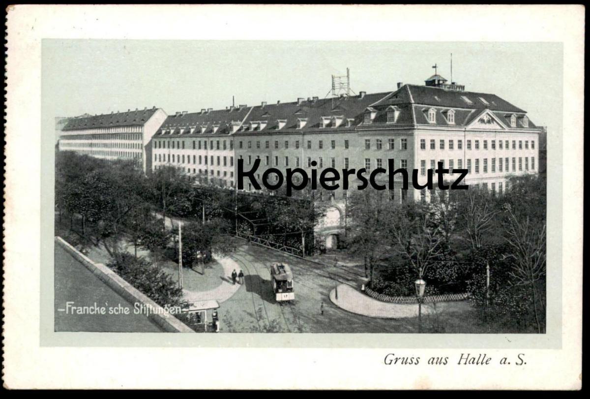 ALTE POSTKARTE HALLE SAALE FRANCKE'SCHE STIFTUNGEN Franckesche Strassenbahn Tram tramway Ansichtskarte postcard cpa AK