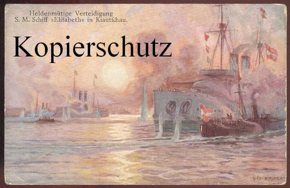 ALTE POSTKARTE KIAUTSCHAU S.M. SCHIFF ELISABETH SIGN. ALEX KIRCHER Kiautschou handschriftlich Jude antisemitic sentence