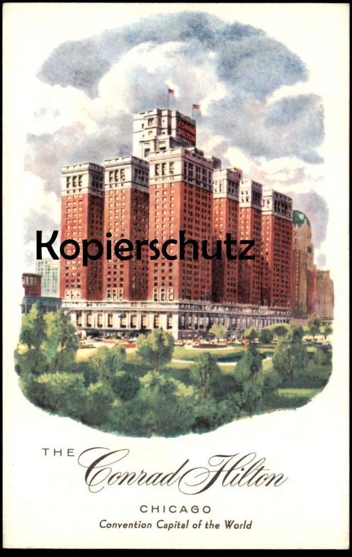 ALTE LITHO POSTKARTE THE CONRAD HILTON CHICAGO ILLINOIS HOTEL CONVENTION CAPITAL USA America Ansichtskarte postcard