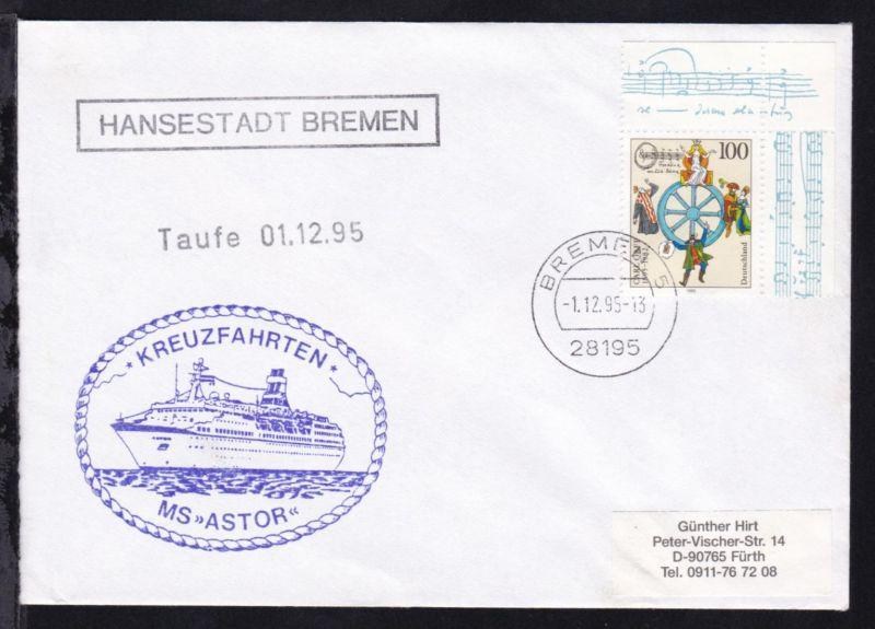 OSt. Bremen 1.12.95 +R1 HANSESTADT BREMEN + L1 Taufe 01.12.95 + Cachet MS Astor