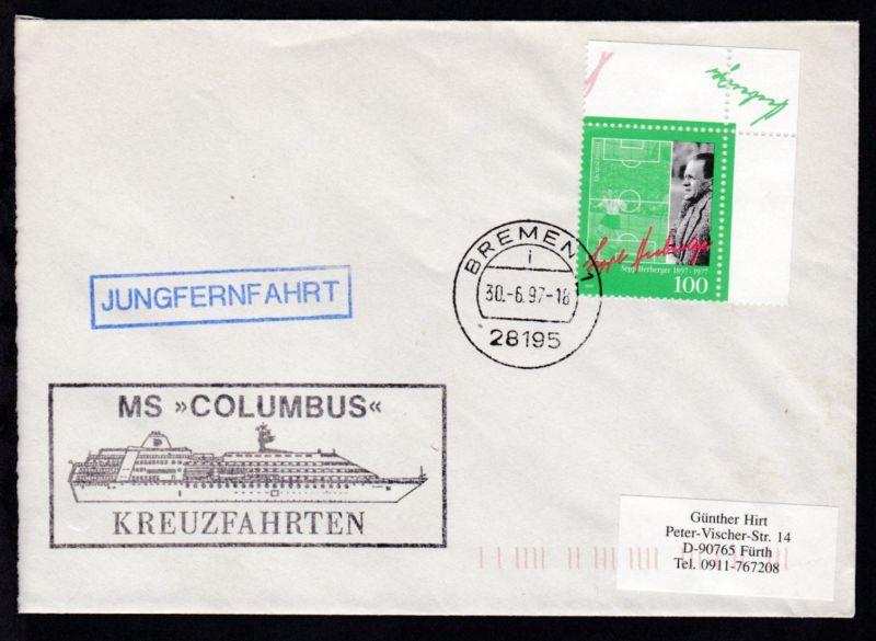 OSt. Bremen 30.06.97 + R1 JUNGFERNFAHRT + Cachet MS Columbus auf Brief