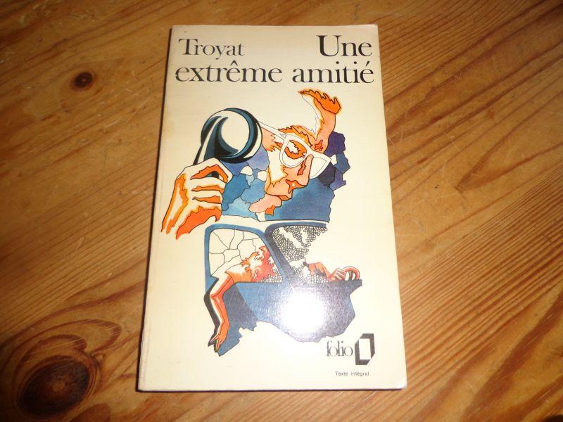 Troyant une extreme amitie französisches Taschenbuch von 1963. Seiten etwas vergilbt sonst guter Zustand.Sprache französisch