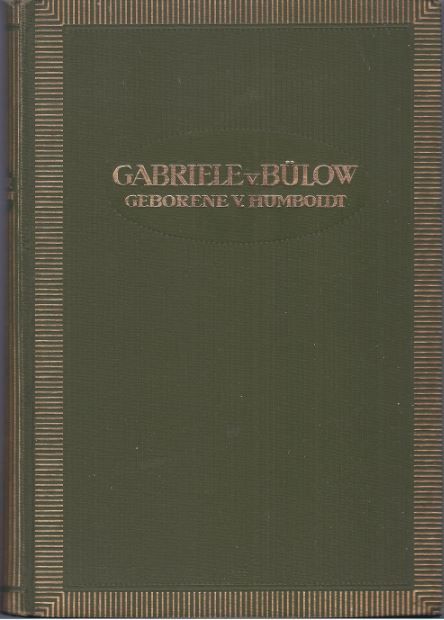 Bülow, Gabriele von. Gabriele von Bülow. Tochter Wilhelm von Humboldts.