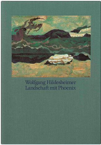 Hildesheimer, Wolfgang. Landschaft mit Phoenix.