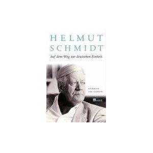 Schmidt, Helmut. Auf dem Weg zur deutschen Einheit.