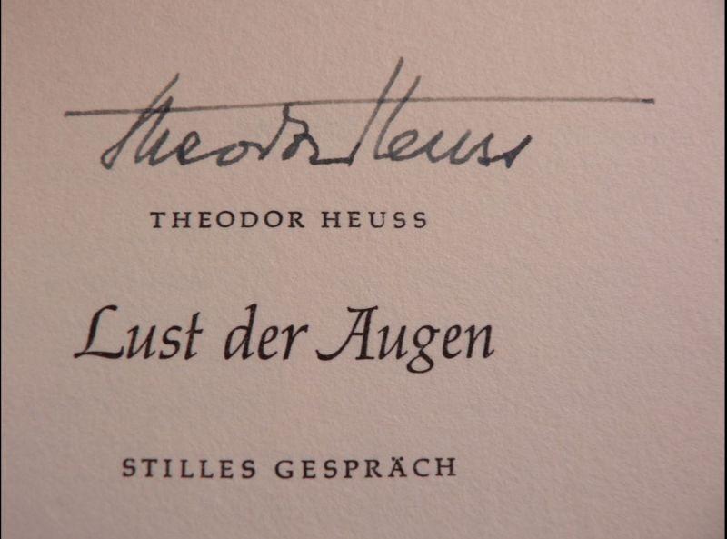 Heuss, Theodor. Lust der Augen.