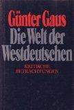 Gaus, Günter. Die Welt der Westdeutschen.