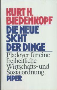 Biedenkopf, Kurt H. Die neue Sicht der Dinge.