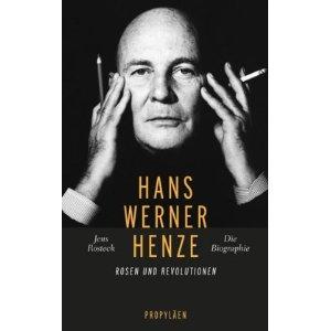Rosteck, Jens. Hans Werner Henze.