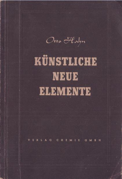 Hahn, Otto. Künstliche Neue Elemente.