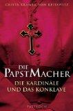 Kramer von Reisswitz, Crista. Die Papstmacher.