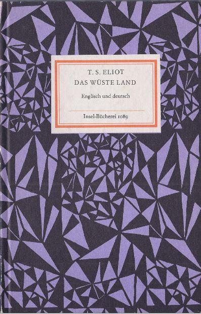 Eliot, Thomas Stearns. Das wüste Land.