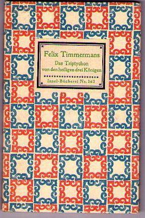Timmermans, Felix. Das Triptychon von den Heiligen drei Königen.