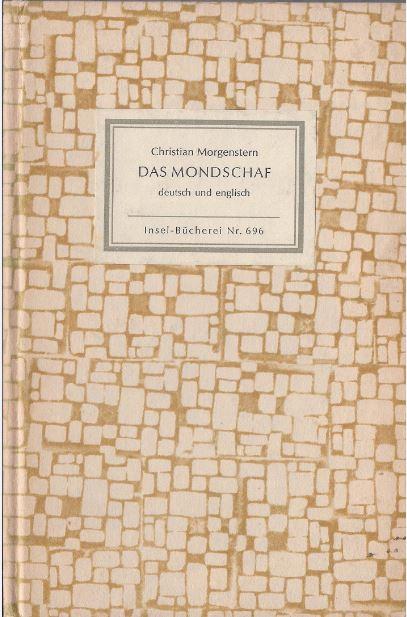 Morgenstern, Christian. Das Mondschaf. Eine Auswahl aus den Galgenliedern. / The Moon Sheep. Authirized English version by A.E.W. Eitzen.