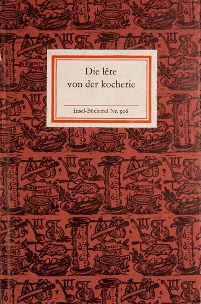 Lemmer, Manfred (Hrsg.) und Eva-Luise (Hrsg.) Schultz. Die lêre von der kocherie