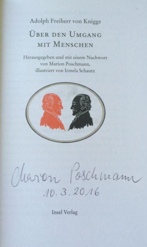 Knigge, Adolph Freiherr von, Marion Poschmann und Irmela (Illustratorin) Schautz. Über den Umgang mit Menschen