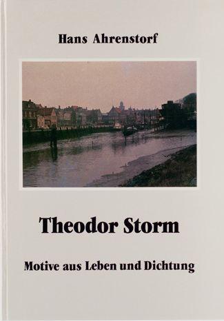 Ahrenstorf, Hans. Theodor Storm.