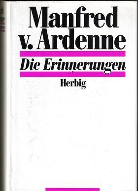 Ardenne, Manfred von. Die Erinnerungen.