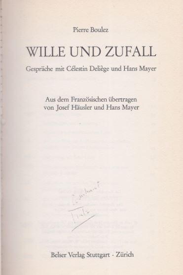 Boulez, Pierre. Wille und Zufall.