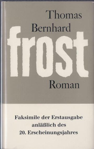 Bernhard, Thomas. Frost. 1