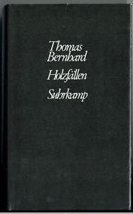 Bernhard, Thomas. Holzfällen. 2