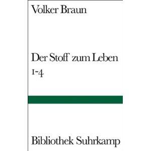 Braun, Volker. Der Stoff zum Leben 1-4.