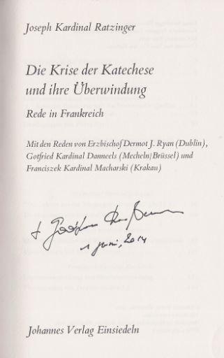 Benedikt <XVI., Papst>. Die Krise der Katechese und ihre Überwindung.
