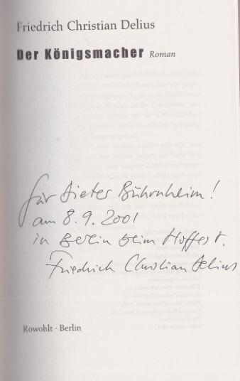 Delius, Friedrich Christian. Der Königsmacher.