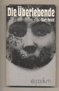 David, Kurt. Die Überlebende.