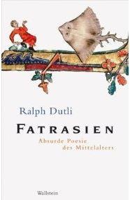 Dutli, Ralph. Fatrasien.