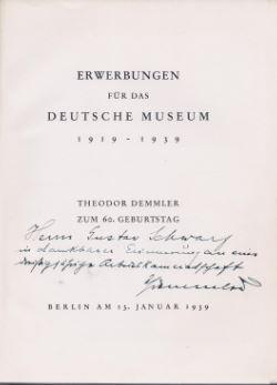 Demmler, Theodor. Erwerbungen für das Deutsche Museum 1919 -1943.
