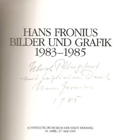 Fronius, Hans. Bilder und Grafik 1983-85.