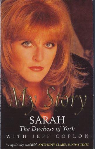 Ferguson, Sarah (Herzogin von and Jeff Coplon. My Story. Sarah. 1