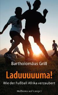 Grill, Bartholomäus. Laduuuuuma!
