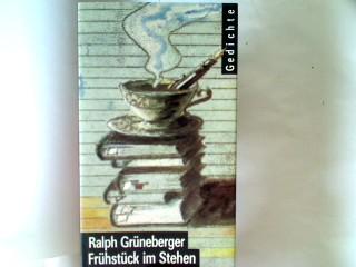 Grüneberger, Ralph. Frühstück im Stehen.