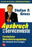 Gross, Stefan F.: Ausbruch aus der Servicewüste.