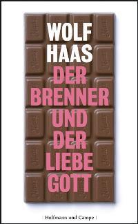 Haas, Wolf. Der Brenner und der liebe Gott.