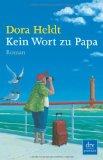 Heldt, Dora. Kein Wort zu Papa.