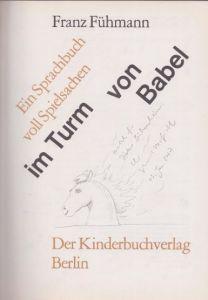 Fühmann, Franz. Die dampfenden Hälse der Pferde im Turm von Babel.