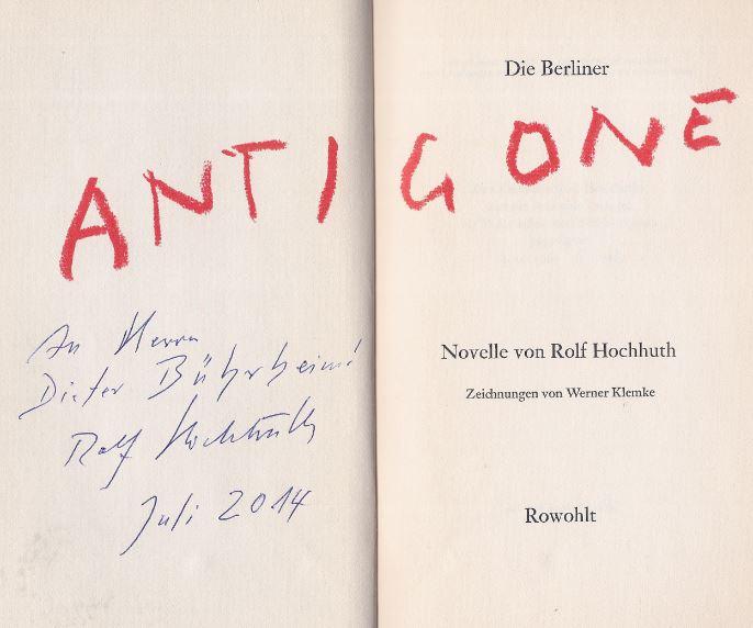 Hochhuth, Rolf. Die Berliner Antigone.