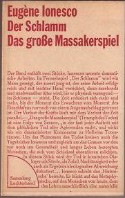 Ionesco, Eugène. Der Schlamm. Das große Massakerspiel.