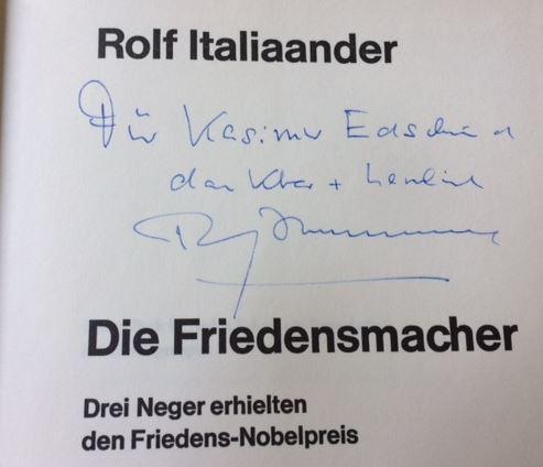 Italiaander, Rolf. Die Friedensmacher. ( Ralph Bunche. Martin Luther King. Albert John Luthuli).