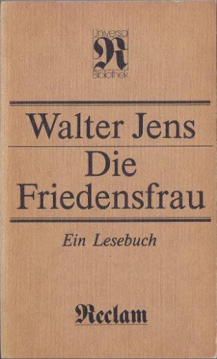 Jens, Walter. Die Friedensfrau. 1
