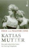 Jens, Inge und Walter Jens. Katias Mutter. 1