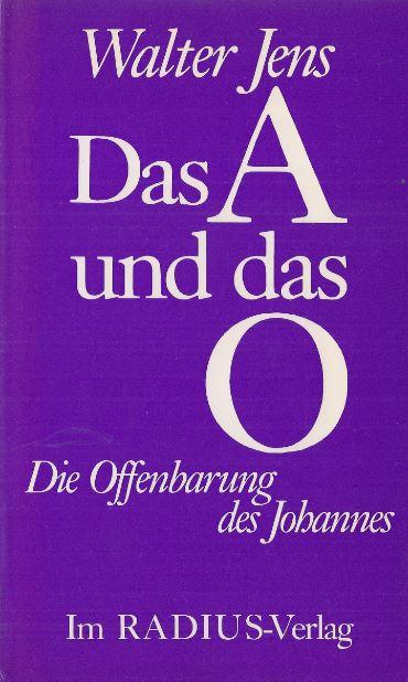 Jens, Walter. Das A und das O!. 1