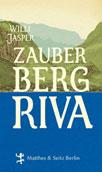 Jasper, Willi. Zauberberg Riva.