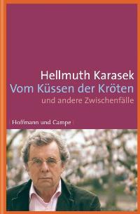 Karasek, Hellmuth. Vom Küssen der Kröten