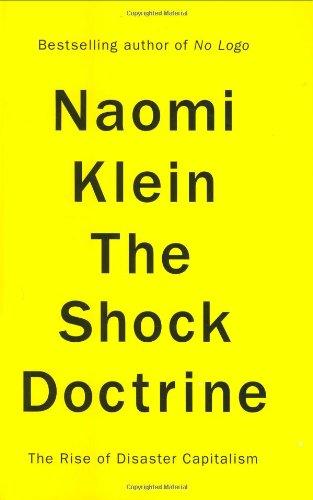 Klein, Naomi. The Shock Doctrine.