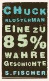 Klosterman, Chuck. Eine zu 85% wahre Geschichte.